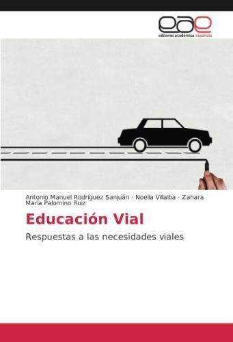 Educación Vial: Respuestas a las necesidades viales (Spanish Edition)