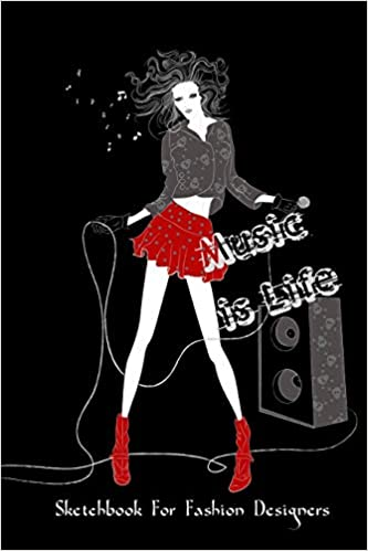 Buy Music Is Life Sketchbook For Fashion Designers Fashion Illustration Fashion Croquis Templates Book Online At Low Prices In India Music Is Life Sketchbook For Fashion Designers Fashion Illustration Fashion Croquis