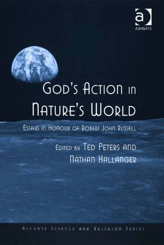 Download God's Action in Nature's World: Essays in Honour of Robert John Russell (Ashgate Science and Religion Series) Pdf