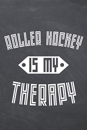Roller Hockey Is My Therapy: Roller Hockey Notebook, Planner or Journal   Size 6 x 9   110 Dot Grid Pages   Office Equipment, Supplies  Funny Roller Hockey Gift Idea for Christmas or Birthday