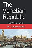 img - for The Venetian Republic - Volume One: Its Rise, Its Growth, Its Fall book / textbook / text book