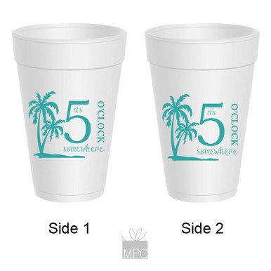 Styrofoam Party Cups - It's 5 O'clock Somewhere