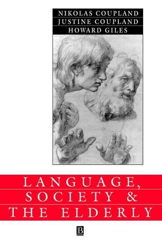 Language, Society and the Elderly: Discourse, Identity and Ageing (Language in Society) by WileyBlackwell