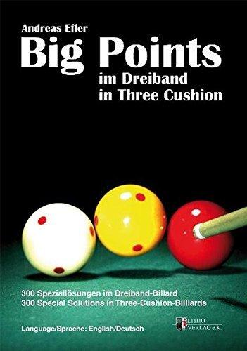 Big Points in Three Cushion: 300 Special Solutions in Three-Cushion-Billiards by Andreas Efler - Billiard 3 Cushion