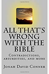 All That's Wrong with the Bible: Contradictions, Absurdities, and More: 1st edition Paperback