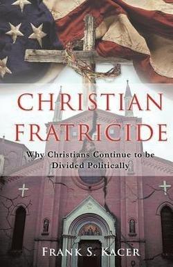 Frank S. Kacer: Christian Fratricide (Paperback); 2016 Edition