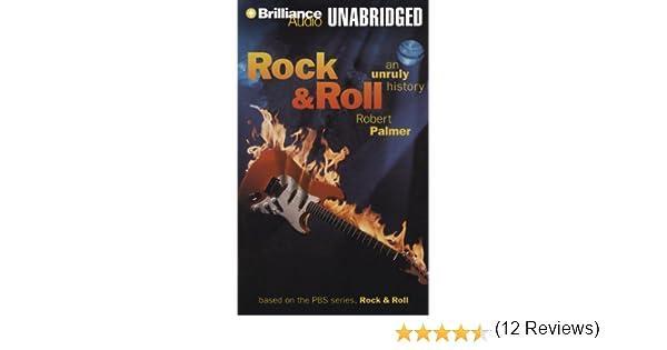 Rock roll an unruly history robert palmer joe mccargar rock roll an unruly history robert palmer joe mccargar 9781423357995 amazon books fandeluxe Images