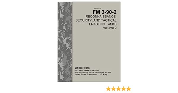 Field Manual FM 3-90-2 Reconnaissance, Security, and Tactical Enabling Tasks  Volume 2    March 2013