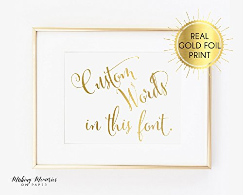 Custom sign, your text here, custom foil sign, custom foil print, wedding sign, gold foil, actual gold foil,Printed,real foil, Rose gold foil, real foil, wedding sign