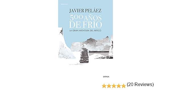 500 años de frío: La gran aventura del Ártico eBook: Peláez ...