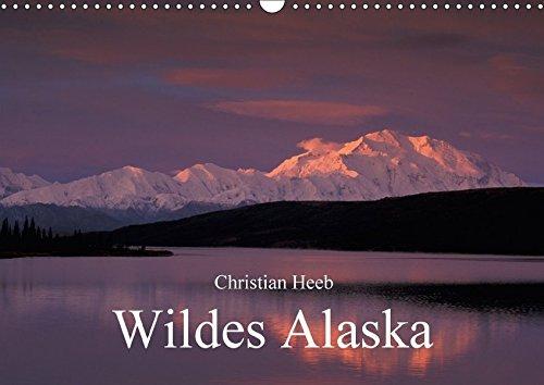 Wildes Alaska Christian Heeb (Wandkalender 2017 DIN A3 quer): Landschaftsfotografien von Natur und Wildtieren in Alaska, USA, fotografiert von (Monatskalender, 14 Seiten) (CALVENDO Orte)