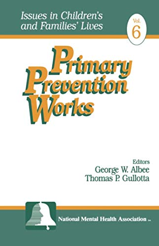 Primary Prevention Works (Issues in Children's and Families' Lives)
