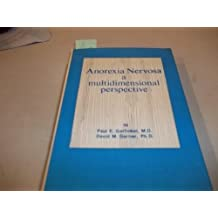 Anorexia Nervosa : A Multidimensional Perspective by Paul E. Garfinkel (1982-12-01)