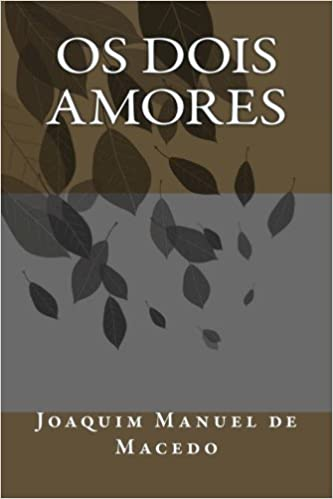 Os Dois Amores (Portuguese Edition)