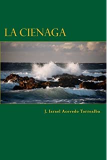 La Cienaga (Spanish Edition)