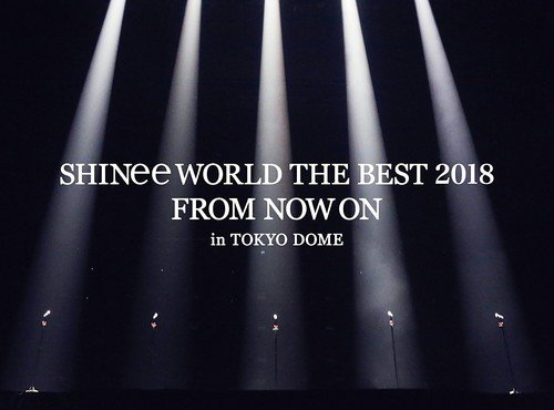 Blu-ray : Shinee World The Best 2018: From Now On - In Tokyo Dome (Limited Edition, Japan - Import)