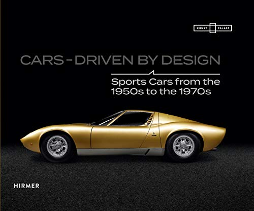 Cars - Driven by Design: Sports Cars from the 1950s to the 1970s