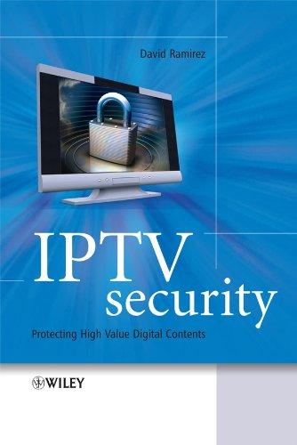 IPTV Security: Protecting High-Value Digital Contents: Amazon.es: Ramirez, David H.: Libros en idiomas extranjeros
