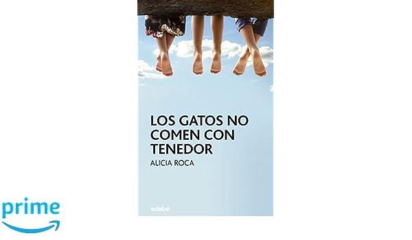 Los gatos no comen con tenedor (Periscopio): Amazon.es: Alicia Roca: Libros