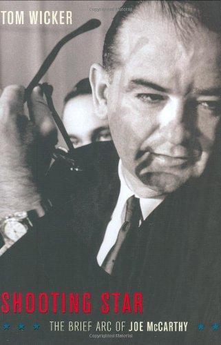 Shooting Star: The Brief Arc of Joe McCarthy (Tom Wicker)