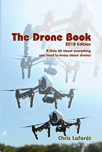 Pdf Photography The Drone Book: 2018 Edition: A little bit about everything you need to know about drones