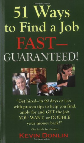 51 Ways to Find a Job Fast -- Guaranteed!