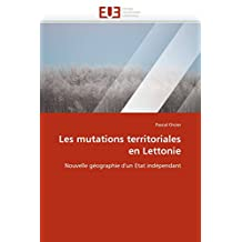 MUTATIONS TERRITORIALES EN LETTONIE (LES)