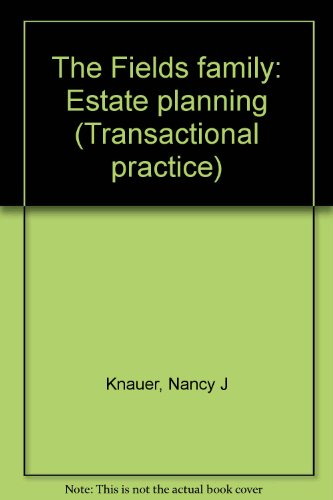 The Fields family: Estate planning (Transactional practice)