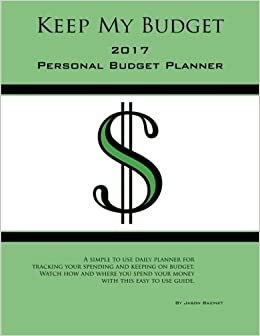 keep my budget 2017 personal budget planner jason bazinet