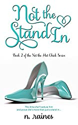 Not the Stand In: A BBW New Adult Serial Romance (Not the Hot Chick series Book 2)