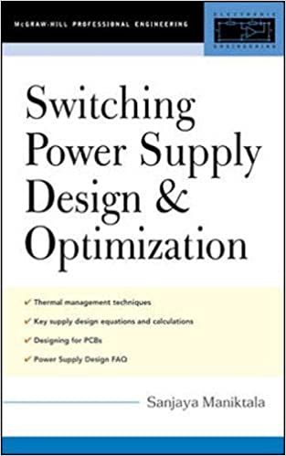 Switching Power Supply Design Optimization Maniktala Sanjaya 9780071434836 Amazon Com Books