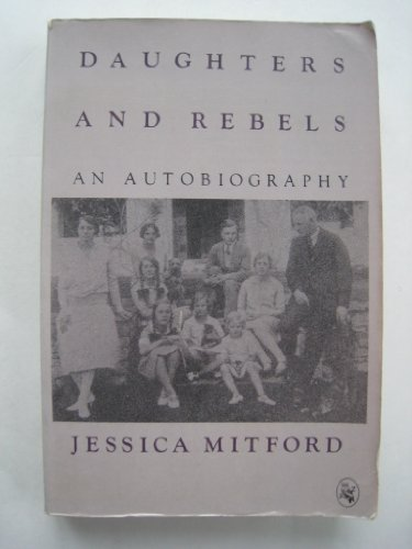 Daughters And Rebels by Jessica Mitford