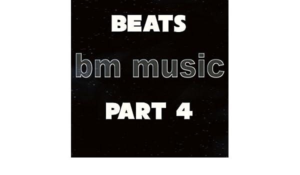 Beats bm music, Pt. 4 de BM Music en Amazon Music - Amazon.es