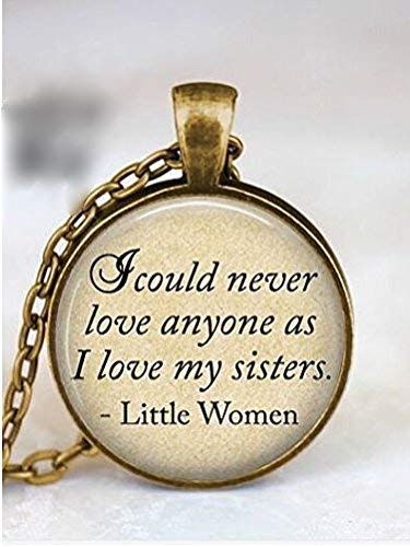 Amazon Com Little Women Quote Sister Necklace Bridesmaid Gift
