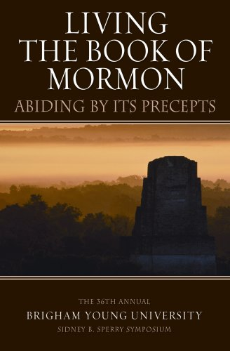 """Living the Book of Mormon: """"Abiding by Its Precepts"""""""