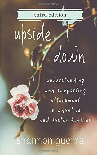 Pdf Parenting Upside Down: Understanding and Supporting Attachment in Adoptive and Foster Families
