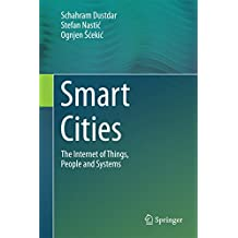 Smart Cities: The Internet of Things, People and Systems