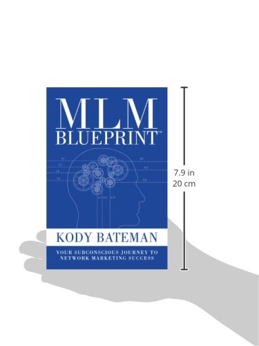Mlm blueprint your subconscious journey to network marketing mlm blueprint your subconscious journey to network marketing success kody bateman 9781936677054 amazon books malvernweather Images