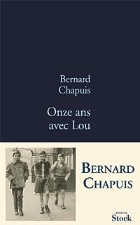 Onze ans avec Lou, Chapuis, Bernard