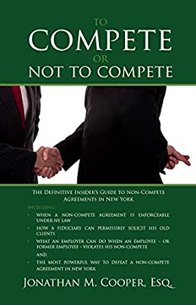 To Compete Or Not To Compete The Definitive Insiders Guide To Non