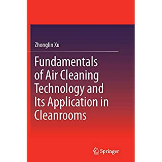 Fundamentals of Air Cleaning Technology and Its Application in Cleanrooms