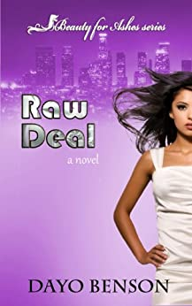 Raw Deal (Beauty for Ashes: Book One) by [Benson, Dayo]