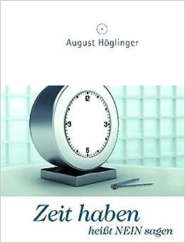 Zeit haben heißt NEIN sagen: Ein Arbeitsbuch zur Selbstorganisation ...