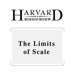 The Limits of Scale (Harvard Business Review)