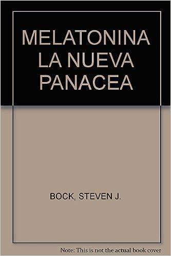 MELATONINA LA NUEVA PANACEA: STEVEN J. BOCK: 9789682110948: Amazon.com: Books