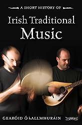 A Short History of Irish Traditional Music (Pocket Books)