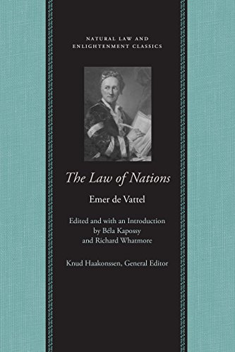 The Law of Nations: Or Principles of the Law of Nature Applied to the Conduct of Nations and Sovereigns (Natural Law and Enlightenment Classics) por Emer de Vattel