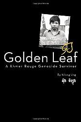 Golden Leaf, a Khmer Rouge Genocide Survivor