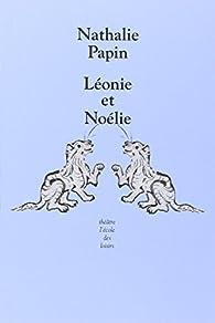 Leonie et Noelie par Nathalie Papin