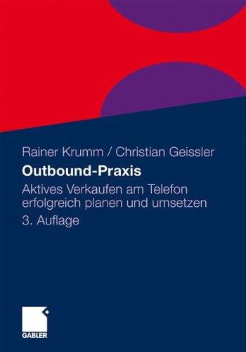 Outbound-Praxis: Aktives Verkaufen am Telefon erfolgreich planen und umsetzen (German Edition)